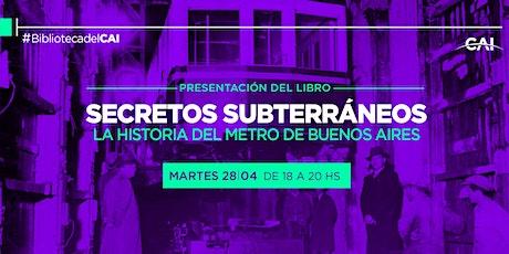 Presentación del libro Secretos Subterráneos: historia del Metro de Bs.As. entradas