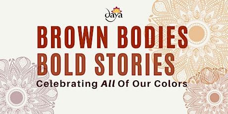 Brown Bodies, Bold Stories tickets