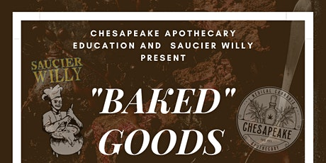 BAKED Goods - Presented by Chesapeake Apothecary Ed & Saucier Willy tickets