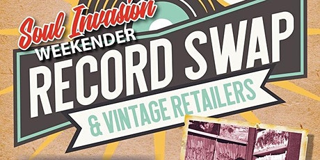 Soul Invasion Weekender -Record and Vintage Swap & Scooter Parts tickets