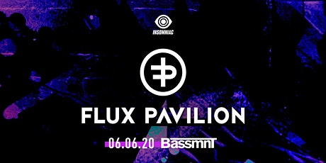 Flux Pavilion at Bassmnt Saturday 6/6 tickets
