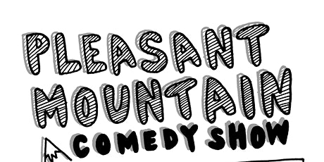 Pleasant Mountain Comedy Show tickets