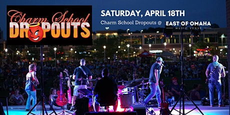 Charm School Dropouts at East Of Omaha tickets