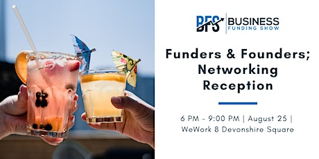 Funders & Founders; Networking Reception tickets