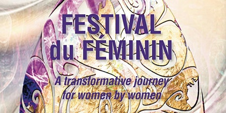 Festival du Féminin: A Transformative Journey For Women By Women tickets