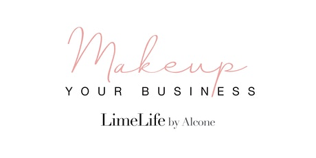 Make Up Your Business | LimeLife by Alcone bilhetes