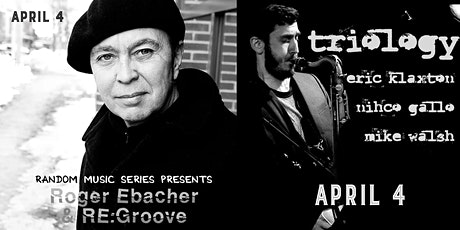 Roger Ebacher & RE:GROOVE and Triology tickets