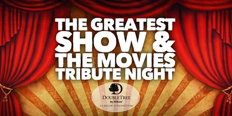 Greatest Show & The Movies Tribute Night tickets