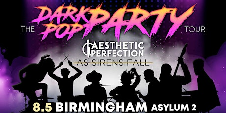Dark Pop Party w/ Aesthetic Perfection & As Sirens Falls tickets
