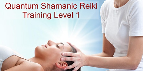 Quantum Shamanic Reiki Level 1 Training tickets
