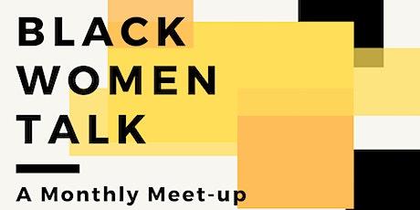 Black Women Talk  VIRTUAL Monthly Meetup tickets