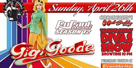 Oilcan Harry's presents Gigi Goode and the Super Sunday Diva Cast tickets