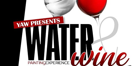 Water and Wine : A Painting Experience  tickets