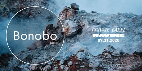Private Label: Bonobo (DJ Set) at Ravine tickets