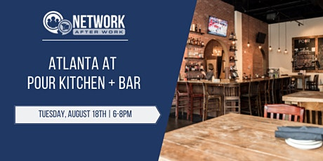 Network After Work Atlanta at Pour Kitchen + Bar tickets