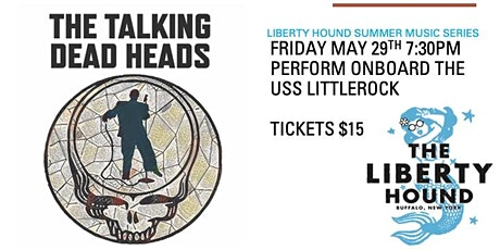 Talking Dead Heads perform onboard the  USS Littlerock (Liberty Hound) tickets