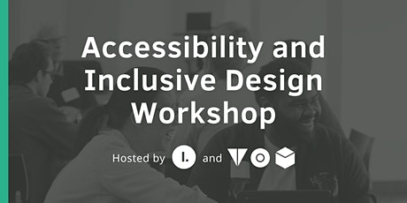 Accessibility and Inclusive Design Workshop tickets