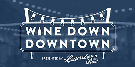 Wine Down Downtown tickets