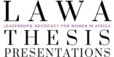 Leadership & Advocacy for Women in Africa (LAWA) Thesis Presentations 2020 tickets