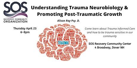 Understanding Trauma Neurobiology & Promoting Post-Traumatic Growth tickets