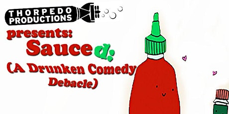 Sauced: A BYOB Comedy Debacle tickets
