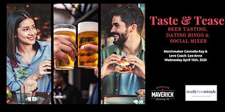 Taste and Tease - Beer Tasting & Singles Mixer tickets