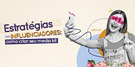 Estratégias para Influenciadores: como criar seu media kit ingressos