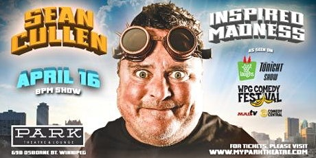 SEAN CULLEN INSPIRED MADNESS! tickets