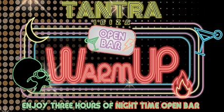 Warm Up - 3h Night time Open Bar from 9pm to midnight entradas