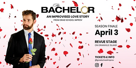 The Bachelor: An Improvised Love Story Finale tickets