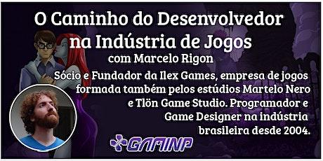 O Caminho do Desenvolvedor na Indústria de Jogos com Marcelo Rigon ingressos