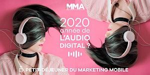 "Petit-déjeuner du Marketing Mobile : ""Audio Digital"""