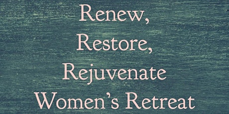 Renew Restore Rejuvenate Women's Retreat tickets
