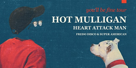 Hot Mulligan with Heart Attack Man, Fredo Disco, and Super American tickets