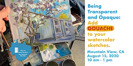 Being Transparent and Opaque: Add gouache to your watercolor sketches. tickets