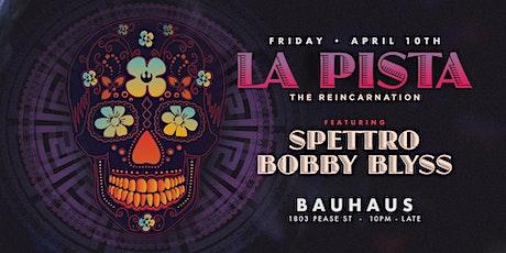 La Pista - The Reincarnation feat. Spettro & Bobby Blyss tickets