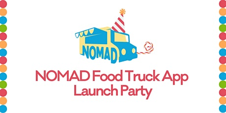 NOMAD Food Truck App Launch Party tickets