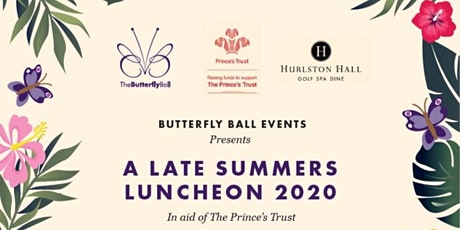 A LATE SUMMERS LUNCHEON 2020 by Butterfly Ball Events tickets