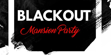 Blackout Mansion Party tickets
