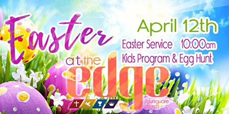 Easter at The Edge - Cancelled due to pandemic. tickets