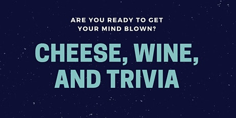 April 3rd Cheese and Wine pairing with Trivia Night tickets