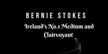 Bernie Stokes - Ireland's No.1 Medium and Clairvoyant tickets