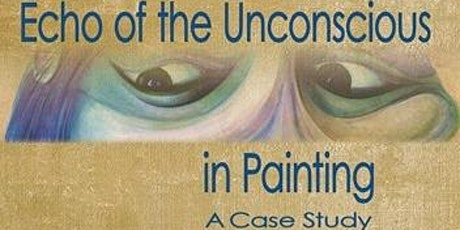 """Echo of the Unconscious in Painting"" tickets"