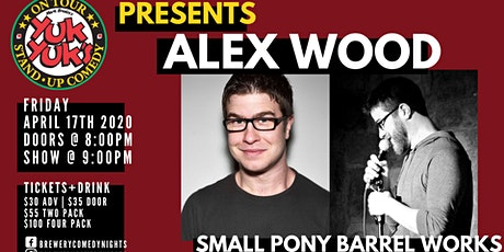 Yuk Yuks Presents ALEX WOOD (JFL, Kevin Harts LOL)@ Small Pony Barrel Works tickets