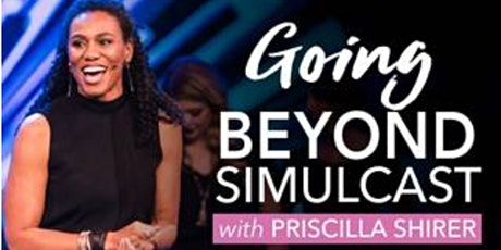Going Beyond - Simulcast Event with Priscilla Shirer tickets