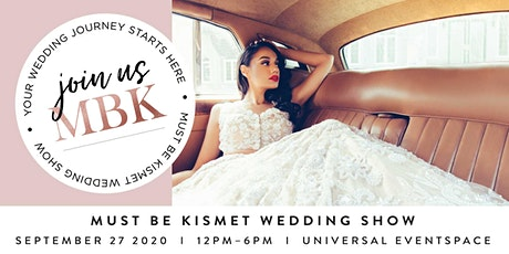 Must Be Kismet - South Asian Wedding Show Sept 2020 tickets
