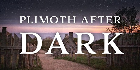 Plimoth After Dark: Spooky Stories tickets