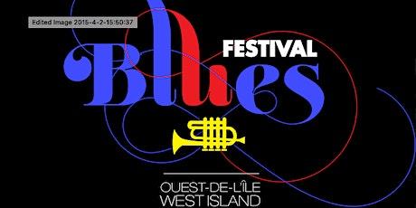 VIP West Island Blues Fest  tickets