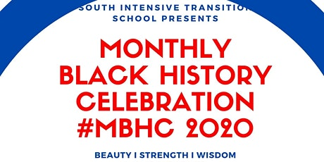South Intensive Transition School Presents Monthly Black History Celebration 2020! tickets