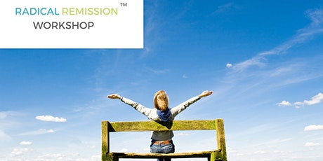 Radical Remission Workshop: Applying The 9 Healing Factors Into Your Life tickets